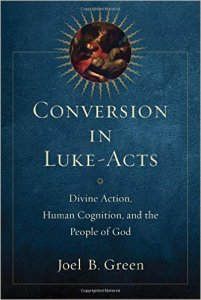 Green, Conversion in Luke-Acts