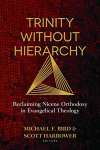 Mike Bird & Scott Harrower – Trinity Without Hierarchy