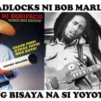 ANG DREADLOCKS NI BOB MARLEY at ang   MAKATANG BISAYA NA SI YOYOY VILLAME