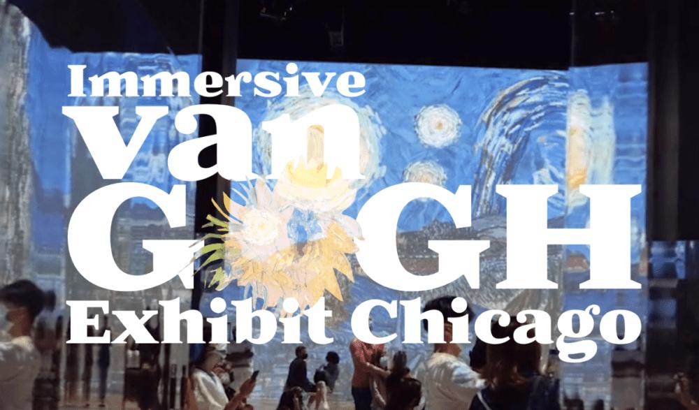 Immesrive Van Gough Chicago