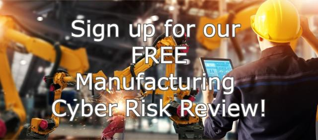 Manufacturing Cyber Risk Review