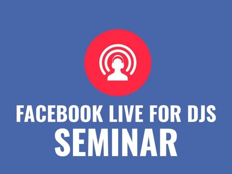 Facebook Live For DJs - Seminar