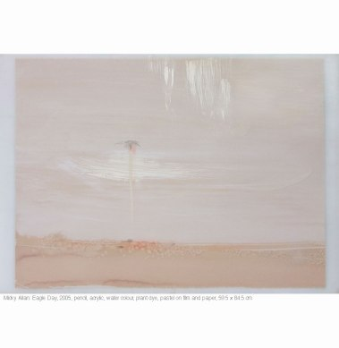 Micky Allan (2005) Eagle Day pencil, acrylic, watercolour, plant dye, pastel on film and paper 59.5cm x 84.5cm
