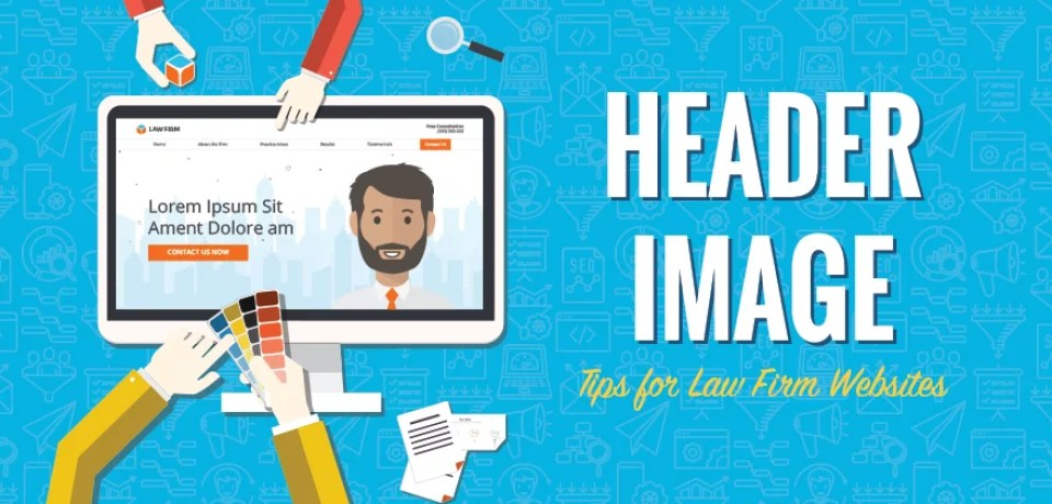 Key Aspects to Consider When Choosing a Header Image for Your Law Firm Website