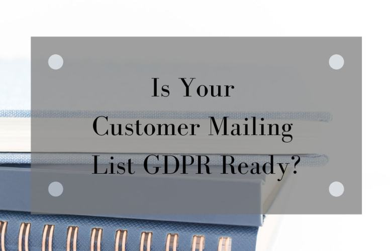 Is your customer mailing list GDPR ready