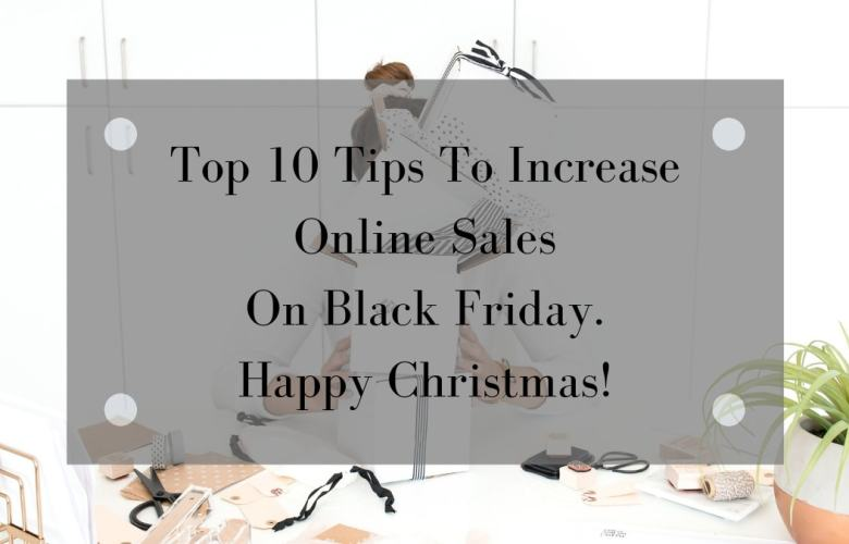 Black Friday Top 10 Tips How To get Web Sales | Onwards and Up
