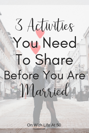 3 Activities You Need To Share Before You Are Married
