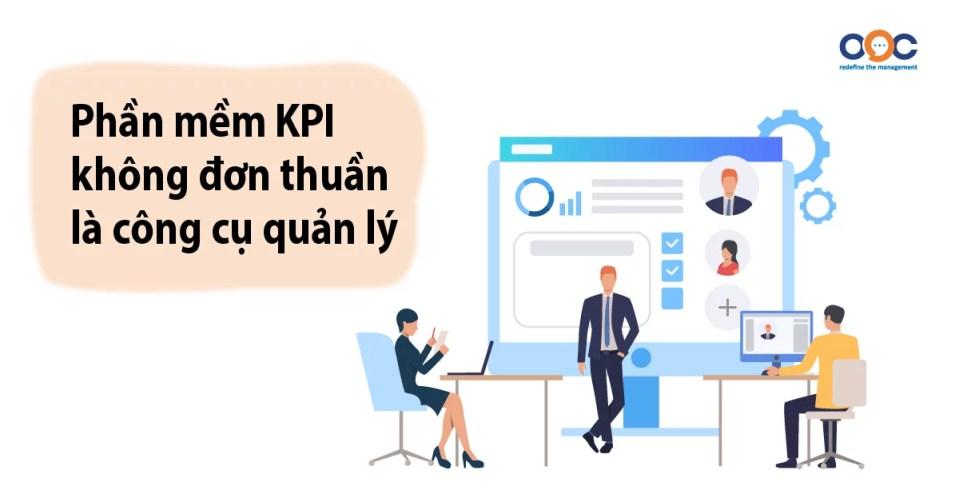 Phần mềm KPI không đơn thuần là công cụ quản lý