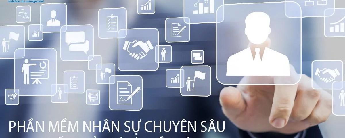 Phần mềm nhân sự chuyên sâu – Xu hướng tất yếu trong quản trị doanh nghiệp