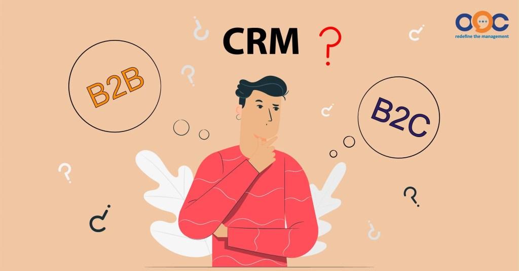 Phần mềm CRM phục vụ doanh nghiệp B2B và B2C cũng có sự khác biệt đáng kể