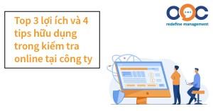 Top 3 lợi ích và 4 tips hữu dụng trong kiểm tra online tại công ty