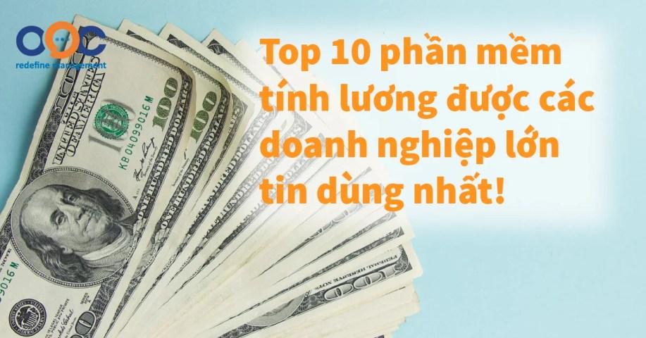 Top 10 phần mềm tính lương được các doanh nghiệp lớn tin dùng nhất