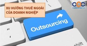 """Outsourcing - Xu hướng """"Thuê ngoài"""" của doanh nghiệp"""