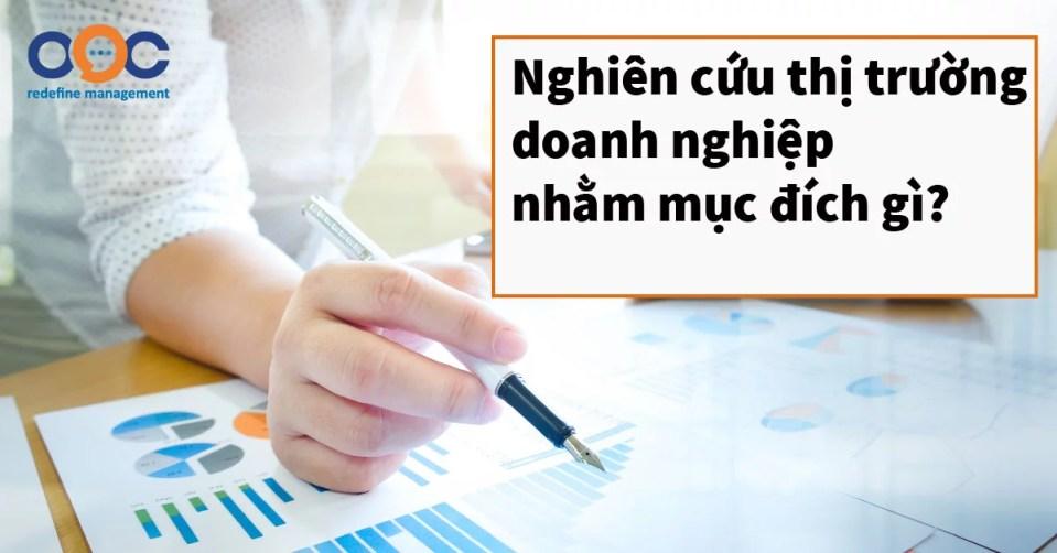 Nghiên cứu thị trường doanh nghiệp nhằm mục đích gì?