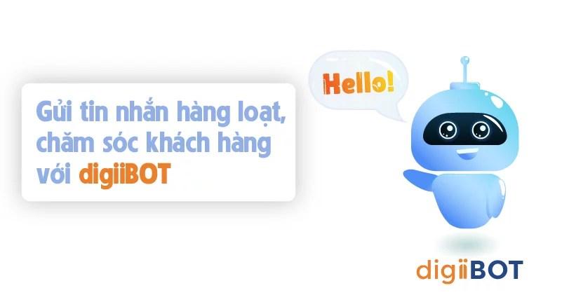 Gửi tin nhắn hàng loạt, chăm sóc khách hàng với digiiBOT