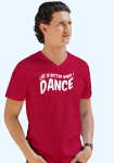 "Man wearing Zouk T-shirt decorated with unique ""Life is better when I Dance"" design in red v-neck style"