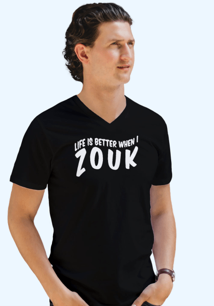 "Man wearing Zouk T-shirt decorated with unique ""Life is better when I Zouk"" design in black v-neck style"