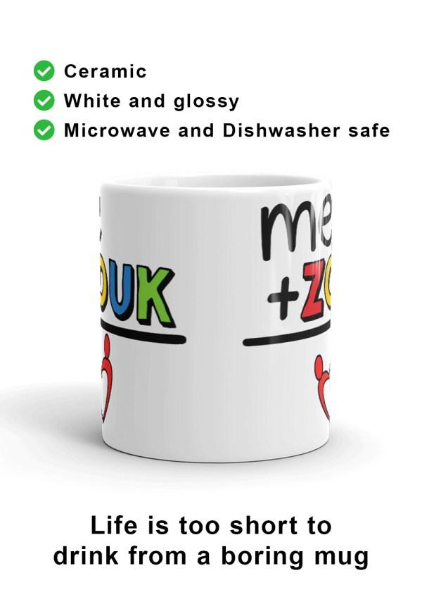 "Zouk Coffee Mug decorated with a unique ""me+Zouk=Love"" design, by Ooh La La Zouk. Front view."