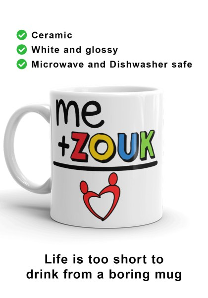 "Zouk Coffee Mug decorated with a unique ""me+Zouk=Love"" design, by Ooh La La Zouk. Handle on left."
