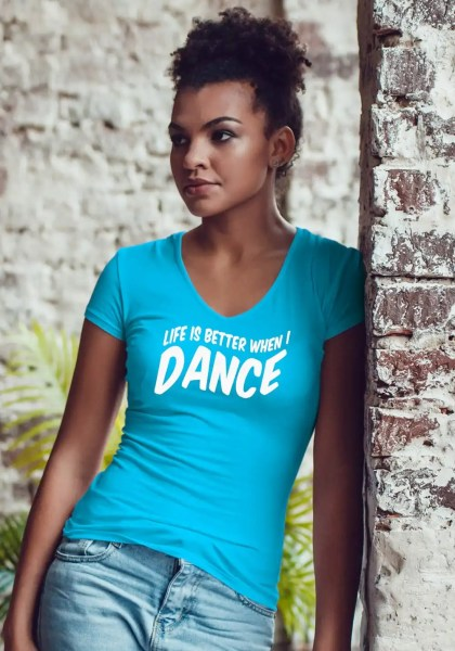 """Woman wearing Zouk T-shirt decorated with unique """"Life is better when I Dance"""" design in blue v-neck style"""