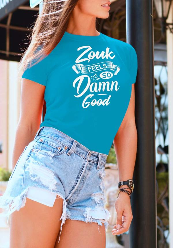 "Woman wearing Zouk T-shirt decorated with unique ""Zouk feels so damn good"" design (blue crew neck style)"