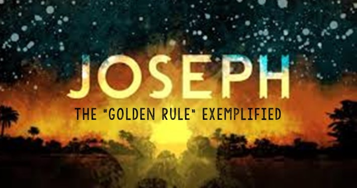 Joseph The Golden Rule Exemplified
