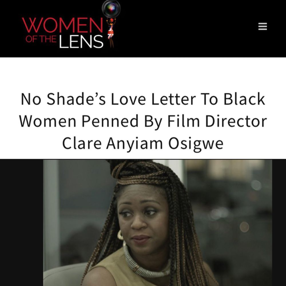 @womenofthelens interviews @noshadefilm director/writer/actor @clareanyiamosigwe #Femalefilmmaker