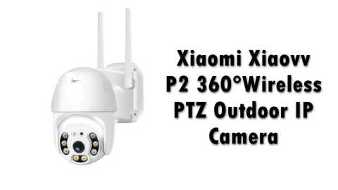 Xiaovv P2 - Xiaomi Xiaovv P2 360°Wireless PTZ Outdoor IP Camera Banggood Coupon promo code