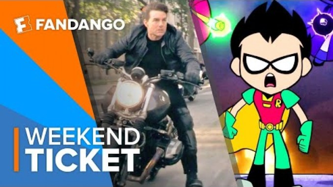 In Theaters Now: Mission: Impossible – Fallout, Teen Titans Go! To the Movies | Weekend Ticket