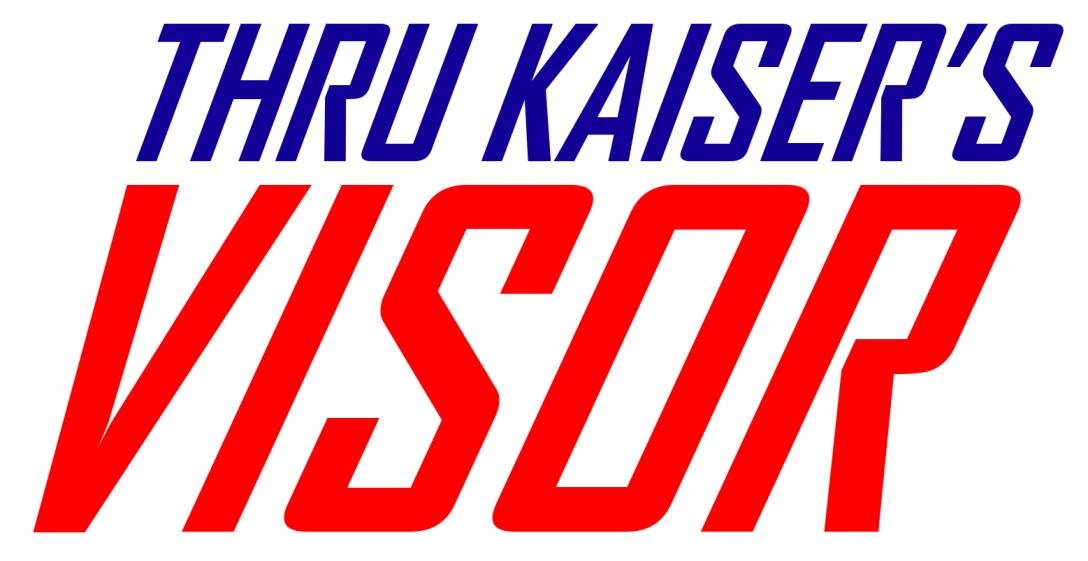 Thru Kaiser's Visor