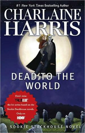 DEAD TO THE WORLD (SOOKIE STACKHOUSE, BOOK #4) BY CHARLAINE HARRIS: BOOK REVIEW