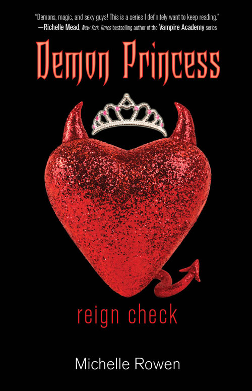 REIGN CHECK (DEMON PRINCESS, BOOK #2) BY MICHELLE ROWEN: BOOK REVIEW