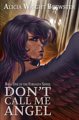 DON'T CALL ME ANGEL (FORSAKEN, BOOK #1) BY ALICIA WRIGHT BREWSTER: BOOK REVIEW