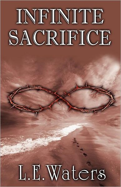 INFINITE SACRIFICE (INFINITE SERIES, BOOK #1) BY L.E. WATERS: BOOK REVIEW