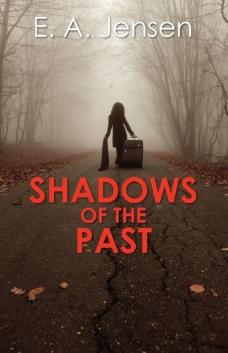 E.A. JENSEN AUTHOR OF SHADOWS OF THE PAST EXCLUSIVE INTERVIEW