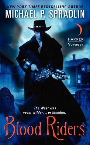 BLOOD RIDERS BY MICHAEL P. SPRADLIN: BOOK REVIEW