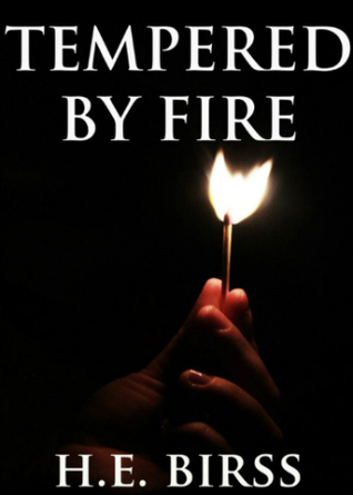 TEMPERED BY FIRE BY H.E. BIRSS: BOOK REVIEW