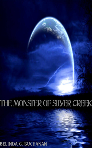 THE MONSTER OF SILVER CREEK BY BELINDA G. BUCHANAN: BOOK REVIEW