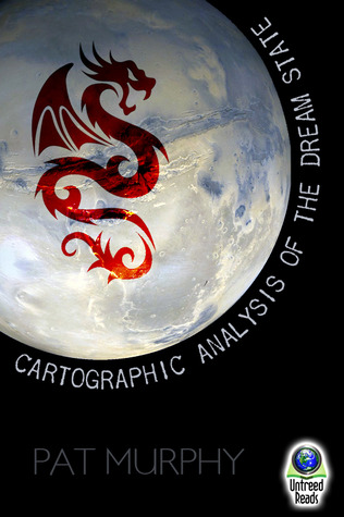 A CARTOGRAPHIC ANALYSIS OF THE DREAM STATE BY PAT MURPHY: BOOK REVIEW