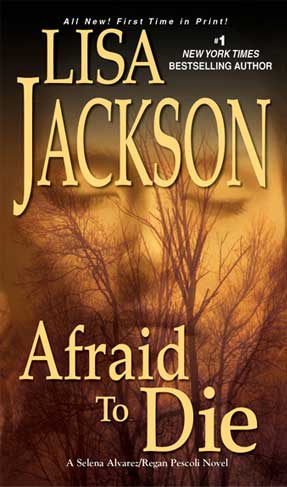 AFRAID TO DIE (TO DIE, BOOK #4) BY LISA JACKSON: BOOK REVIEW