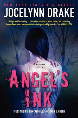 ANGEL'S INK (THE ASYLUM TALES, BOOK #1) BY JOCELYNN DRAKE: BOOK REVIEW