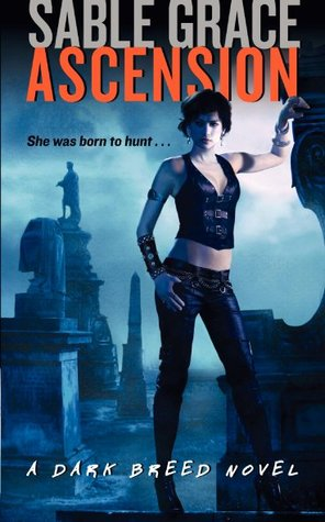 ASCENSION (DARK BREED, BOOK #1) BY SABLE GRACE: BOOK REVIEW