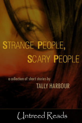 STRANGE PEOPLE, SCARY PEOPLE BY TALLY HARBOUR: BOOK REVIEW