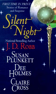 SILENT NIGHT BY J.D. ROBB, SUSAN PLUNKETT, DEE HOLMES, & CLAIRE CROSS: BOOK REVIEW
