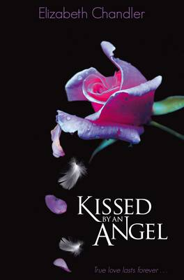 KISSED BY AN ANGEL (KISSED BY AN ANGEL, BOOK #1) BY ELIZABETH CHANDLER: BOOK REVIEW