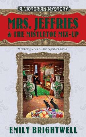 MRS. JEFFRIES AND THE MISTLETOE MIX-UP (MRS. JEFFRIES MYSTERY, BOOK #29) BY EMILY BRIGHTWELL: BOOK REVIEW