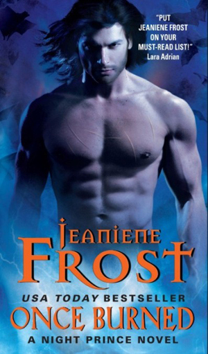 ONCE BURNED (NIGHT PRINCE, BOOK #1) BY JEANIENE FROST: BOOK REVIEW