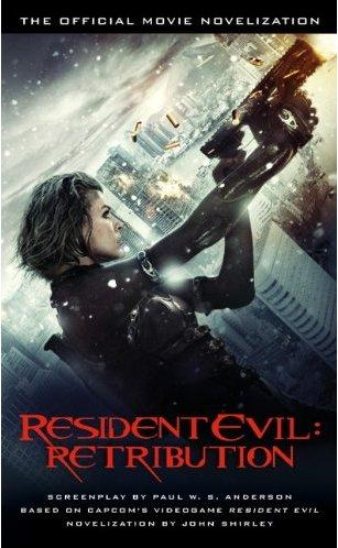 RESIDENT EVIL: RETRIBUTION-THE OFFICIAL MOVIE NOVELIZATION BY JOHN SHIRLEY: BOOK REVIEW