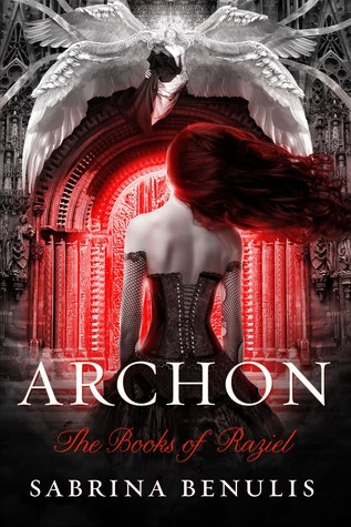 ARCHON (THE BOOKS OF RAZIEL, BOOK #1) BY SABRINA BENULIS: BOOK REVIEW