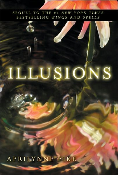 ILLUSIONS (WINGS, BOOK #3) BY APRILYNNE PIKE: BOOK REVIEW